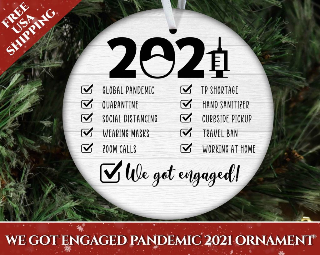 We-Got-Engaged-Pandemic-2021 Ornament